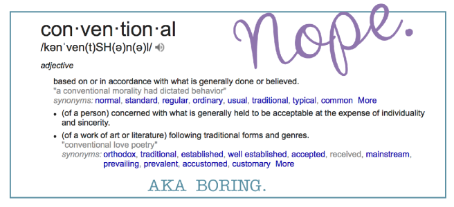 Less Than Conventional – Because normal is Boring